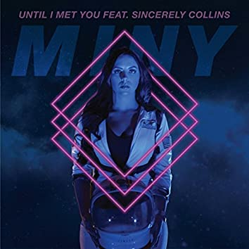 Until I Met You (feat. Sincerely Collins)