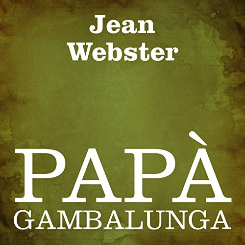 Papà Gambalunga [Daddy Long Legs] audiobook cover art