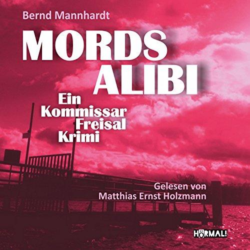 Mordsalibi: Ein Kommissar-Freisal-Krimi cover art