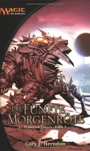 Magic: The Gathering Mirrodin-Zyklus: Die fünfte Morgenröte