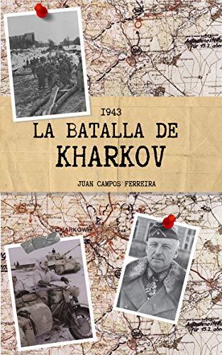 1943: La Batalla de Kharkov