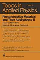 Photorefractive Materials and Their Applications II: Survey of Applications (Topics in Applied Physics)