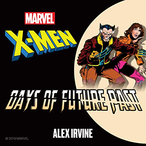 X-Men: Days of Future Past Audiobook By Alex Irvine,                                                                                        Marvel cover art