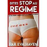 Dites STOP au Regime: 28 Stratégies Scientifiques pour MAIGRIR sans Régime (French Edition)