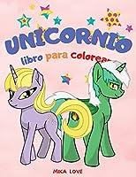 Unicornio Libro Para Colorear: Para niños de 2 a 6 años, colorear diversión, libro para colorear de unicornios para niños.