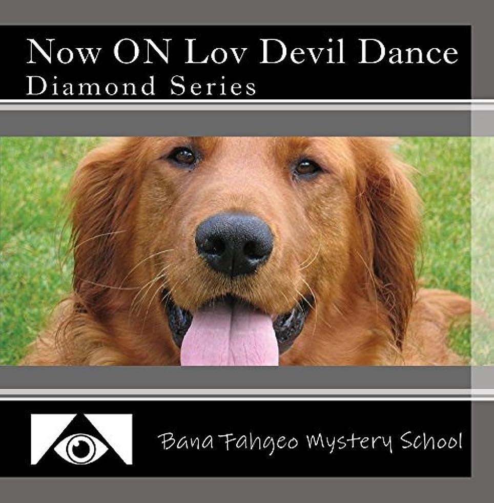 Now ON Lov Devil Dance