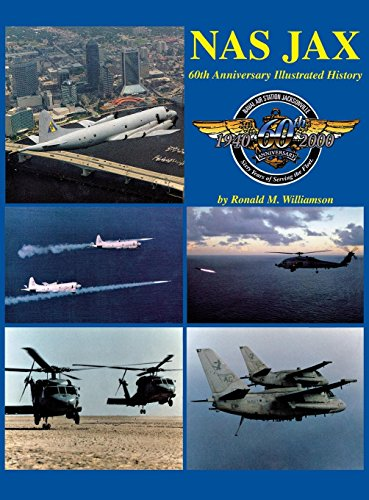 NAS Jax- 2nd Ed: An Illustrated History of Naval Air Station Jacksonville, Florida