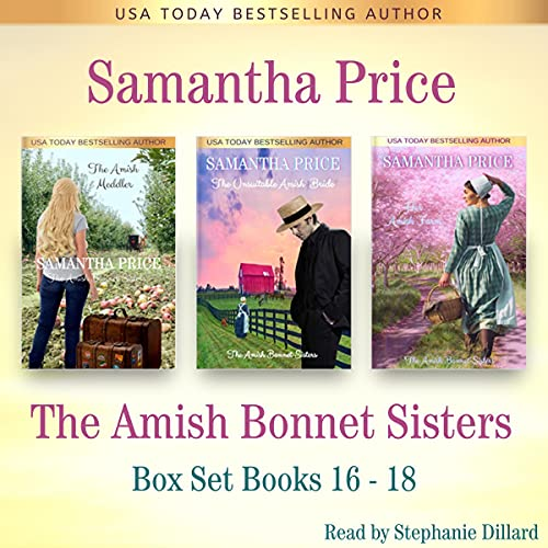 The Amish Bonnet Sisters Boxed Set Books 16 - 18 Books 16 - 18 (The Amish Meddler, The Unsuitable Amish Bride, Her Amish Farm) Audiobook By Samantha Price cover art