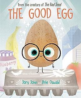 The Good Egg by [Jory John, Pete Oswald]
