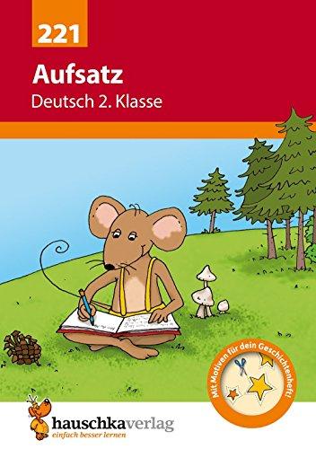 Aufsatz Deutsch 2. Klasse, A5- Heft (Deutsch: Aufsatz, Band 221)