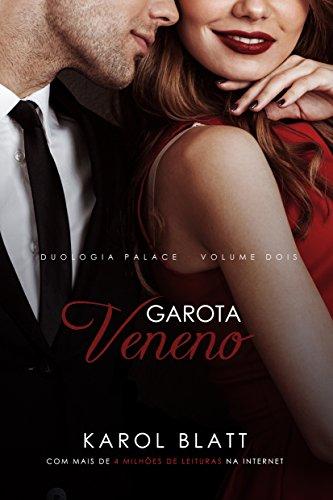 Garota Veneno   Duologia Palace - Vol.2 (Série Palace)