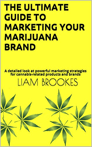 51O0pDsi+TL - The Ultimate Guide To Marketing Your Marijuana Brand : A detailed look at powerful marketing strategies for cannabis-related products and brands