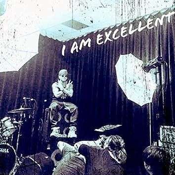 I Am Excellent