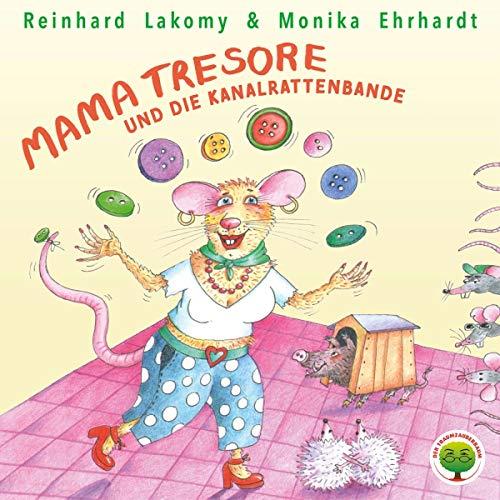 Mama Tresore und die Kanalrattenbande