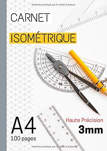 Carnet isométrique: Papier isométrique | Feuille isometrique | Dessin isométrique | quadrillage | 3D | perspective | dessin en relief | dessin ... | format A4 | Haute précision 3mm |