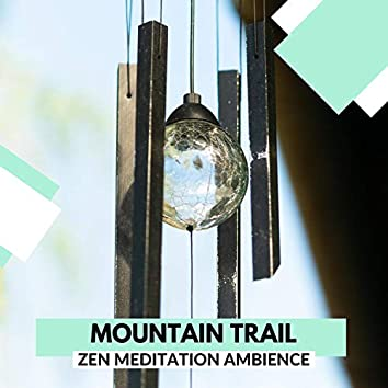 Mountain Trail - Zen Meditation Ambience