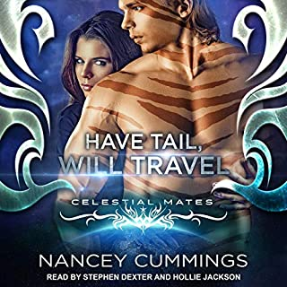 Have Tail, Will Travel     Celestial Mates              By:                                                                                                                                 Nancey Cummings                               Narrated by:                                                                                                                                 Stephen Dexter,                                                                                        Hollie Jackson                      Length: 7 hrs and 25 mins     33 ratings     Overall 4.4