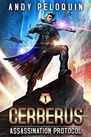 Assassination Protocol: A Military Space Opera Thriller (Cerberus Book 1)
