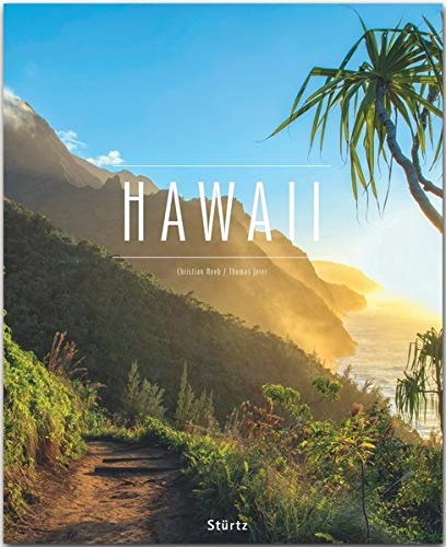 Hawaii: Ein Premium***XL-Bildband in stabilem Schmuckschuber mit 224 Seiten und über 290 Abbildungen - STÜRTZ Verlag