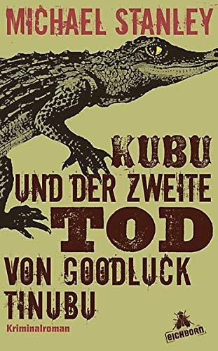 Buchseite und Rezensionen zu 'Kubu und der zweite Tod von Goodluck Tinubu: Roman' von Michael Stanley