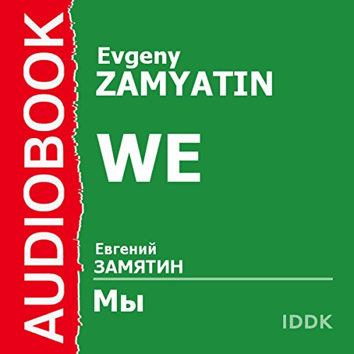 We                   By:                                                                                                                                 Evgeny Zamyatin                               Narrated by:                                                                                                                                 Denis Nekrasov                      Length: 7 hrs and 14 mins     18 ratings     Overall 4.6