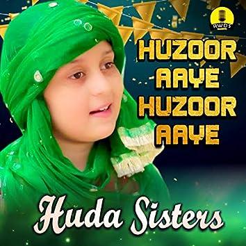 Huzoor Aye Huzoor Aye