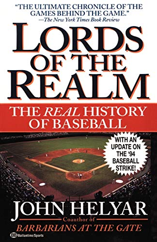 Compare Textbook Prices for Lords of the Realm: The Real History of Baseball  ISBN 9780345465245 by Helyar, John