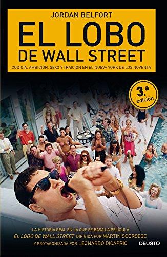 El lobo de Wall Street: Codicia, ambición, sexo y traición en el Nueva York de los noventa (Sin colección)