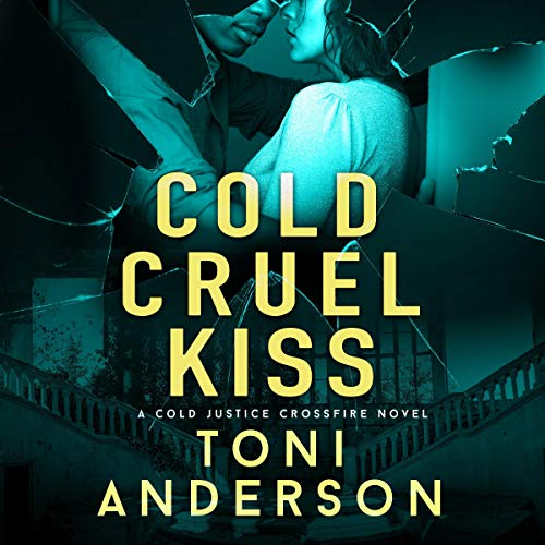 Cold Cruel Kiss Audiobook By Toni Anderson cover art