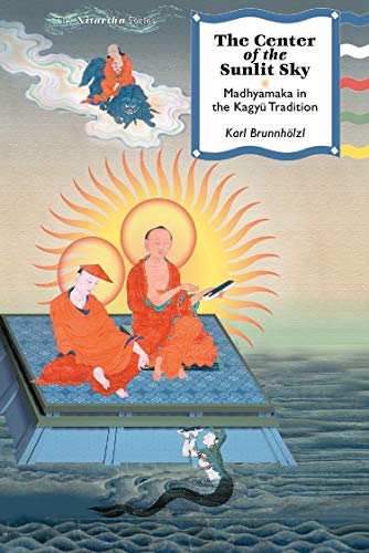 The Center of the Sunlit Sky: Madhyamaka in the Kagyu Tradition (Nitartha Institute Series) (English Edition)
