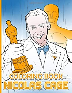 Nicolas Cage Coloring Book: Impressive Coloring Books For Adults, Boys, Girls Relaxing