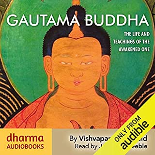 Gautama Buddha     The Life and Teachings of the Awakened One              By:                                                                                                                                 Vishvapani Blomfield                               Narrated by:                                                                                                                                 Jonathan Keeble                      Length: 12 hrs and 10 mins     24 ratings     Overall 4.7
