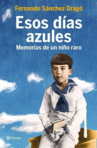 Esos días azules: Memorias de un niño raro ((Fuera de colección))