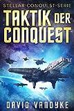 Taktik der Conquest (Stellar-Conquest-Serie 3) (German Edition)
