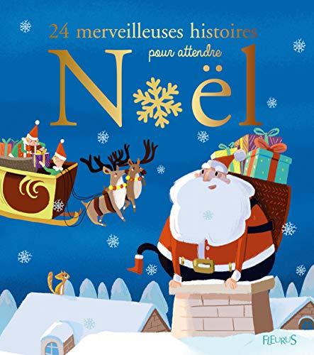 24 merveilleuses histoires pour attendre Noël