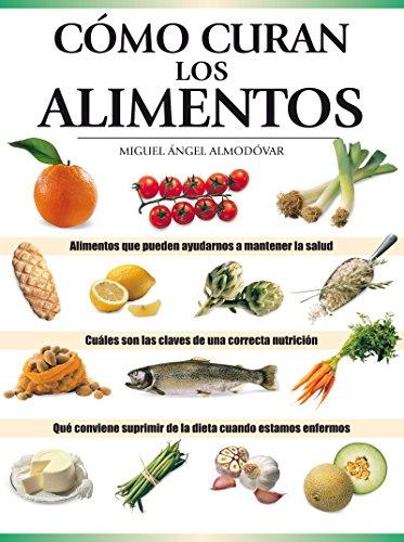 Cómo curan los alimentos (ALIMENTACIÓN)