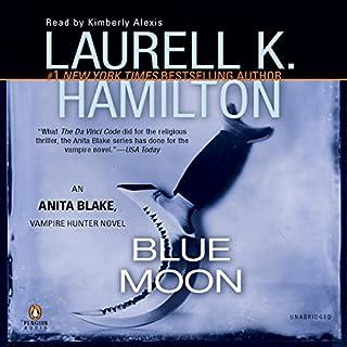 Blue Moon     An Anita Blake, Vampire Hunter Novel              Auteur(s):                                                                                                                                 Laurell K. Hamilton                               Narrateur(s):                                                                                                                                 Kimberly Alexis                      Durée: 14 h et 47 min     12 évaluations     Au global 4,8