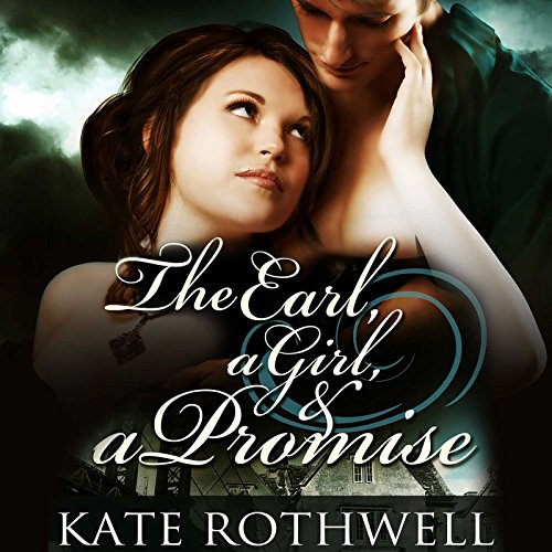 The Earl, a Girl, & a Promise cover art