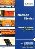 TECNOLOGIA ELECTRICA. MANUAL DE PRACTICAS DE LABORATORIO