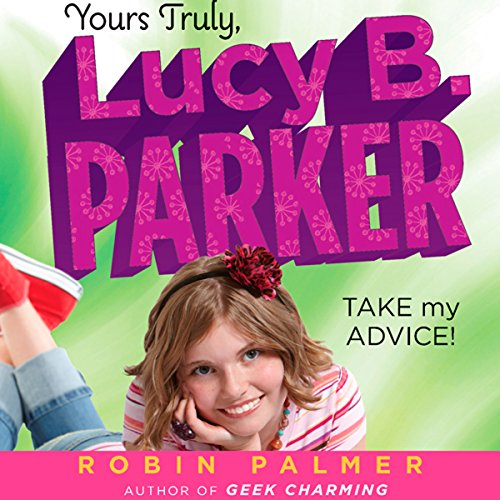 Yours Truly, Lucy B. Parker: Take My Advice  By  cover art