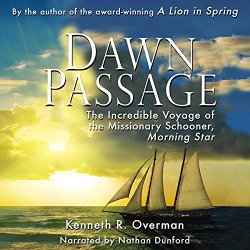 Dawn Passage: The Incredible Voyage of the Missionary Schooner audiobook cover art