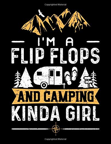 I'm A Flip Flops And Camping Kinda Girl: 100 Pages Book Lined - Camper Notebook - Camping Lined Notebook (8.5
