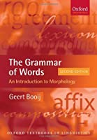 The Grammar of Words: An Introduction to Linguistic Morhology (Oxford Textbooks in Linguistics)