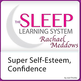 Super Self-Esteem, Confidence, and Motivation with Hypnosis and Meditation cover art