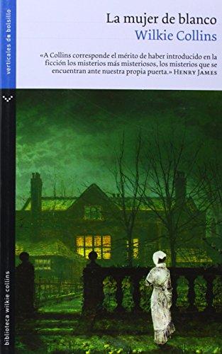 La mujer de blanco (Biblioteca Wilkie Collins)
