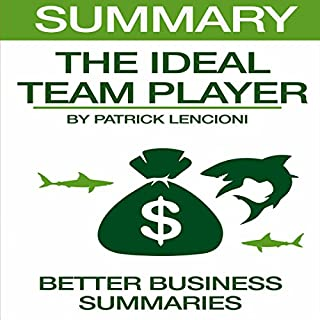 Summary: The Ideal Team Player by Patrick Lencioni                   By:                                                                                                                                 Better Business Summaries                               Narrated by:                                                                                                                                 Kevin Theis                      Length: 38 mins     12 ratings     Overall 4.4