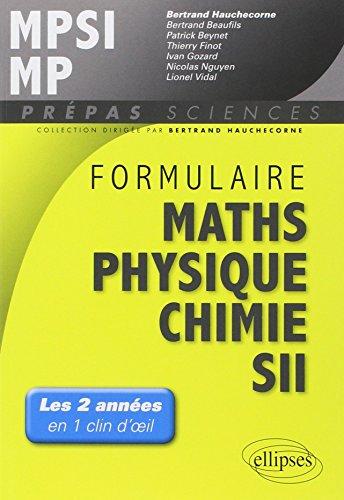 Formulaire Maths Physique Chimie SII MPSI MP Les 2 Années en un Clin d'Oeil