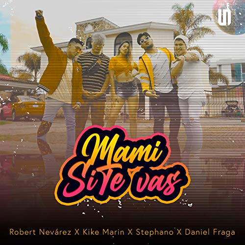 Mami Si Te Vas (feat. Kike Marin, Stephano & Daniel Fraga)