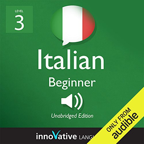 Learn Italian with Innovative Language's Proven Language System - Level 3: Beginner Italian audiobook cover art