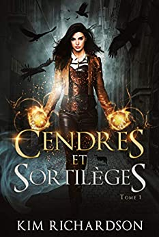 Cendres et Sortilèges (Les Dossiers maudits t. 1) par [Kim Richardson,    Vaelin, Valentin  Translation]